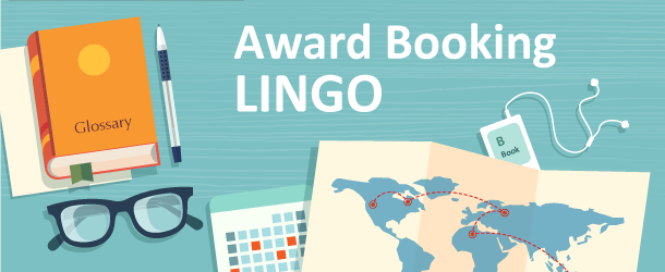 Award Booking Lingo: 25 Terms You Need to Know