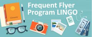 Frequent Flyer Program Lingo