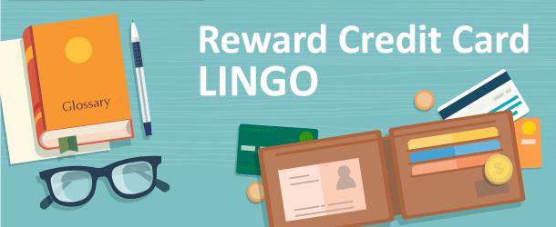 Reward Credit Card Lingo