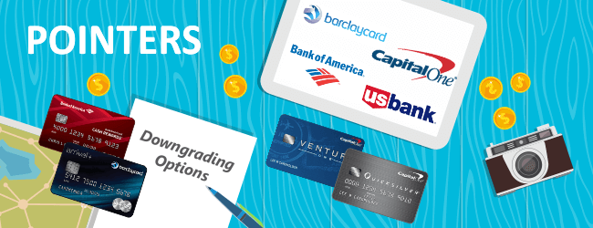 Can You Downgrade Barclaycard, BofA, Capital One and U.S. Bank Travel Credit Cards?