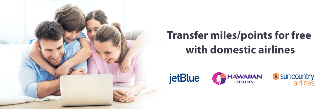 JetBlue, Hawaiian Airlines and Sun Country allow to transfer miles for free