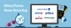 United Changes, Jet Blue Allows Changes, Marriott Makes Friends and More