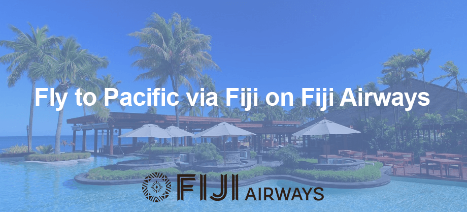 flight to pacific with fiji airways