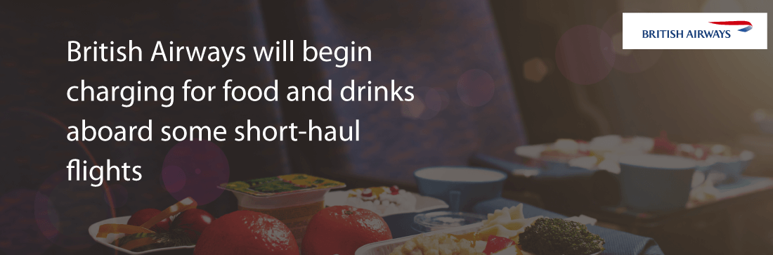 British Airways will charge for food and drink aboard some flights