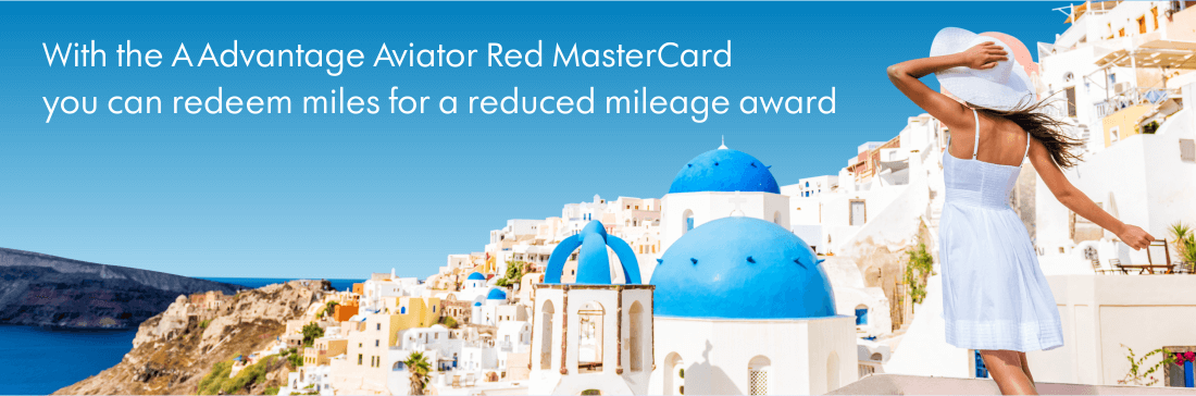 Get access to Reduced Mileage Awards with the AAdvantage Red MasterCard