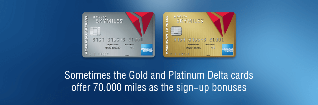 Delta Gold and Platinum cards sometimes offer special sign-up bonuses