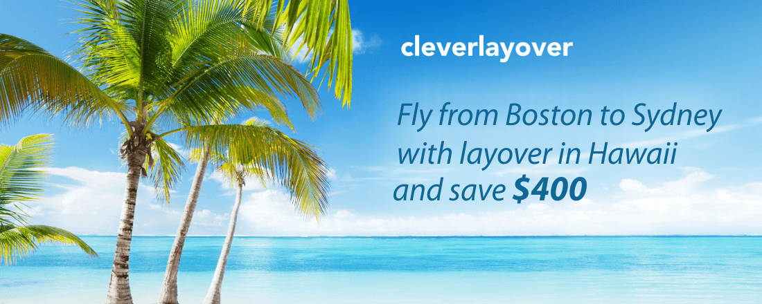 Fly to Hawaii with CleverLayover and save $400