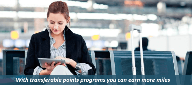 With transferable points programs you can earn more miles