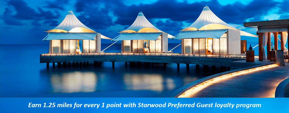 Earn 1.25 miles for every 1 point with Starwood Preferred Guest loyalty program