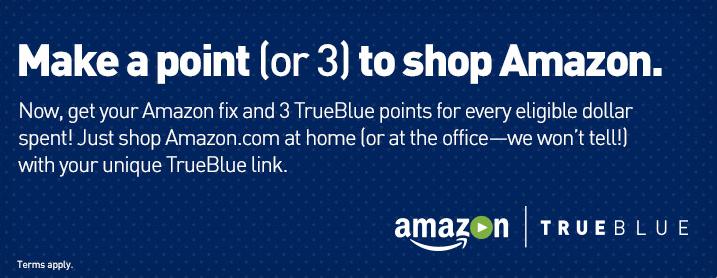 Earn 3 TrueBlue points per dollar spend at Amazon