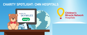 Help Kids Get the Medical Care They Need by Donating Delta Miles to CMN Hospitals