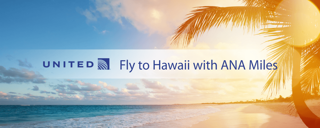 Fly to Hawaii with ANA Miles