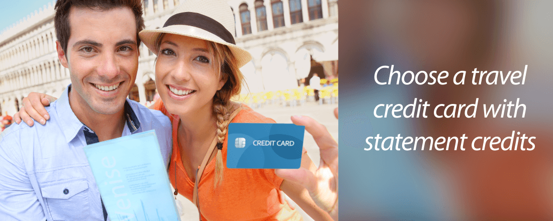 Choose credit card with travel statement credits