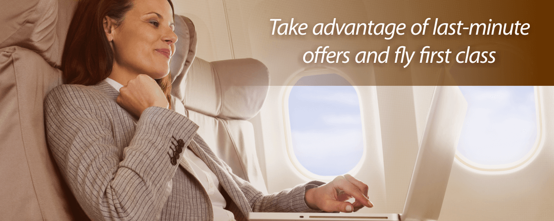 Use last minute offers to for first class upgrades