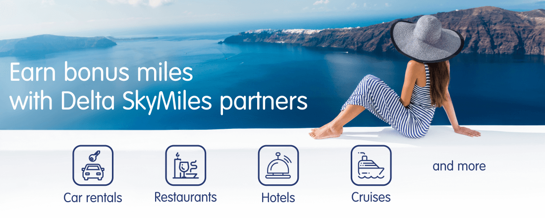 Earn SkyMiles with cruises and vacation companies, restaurants, car rentals, hotels and more
