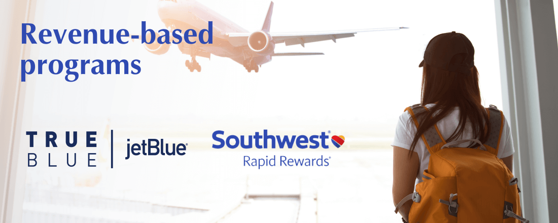Revenue-based Programs: Southwest Rapid Rewards, JetBlue TrueBlue