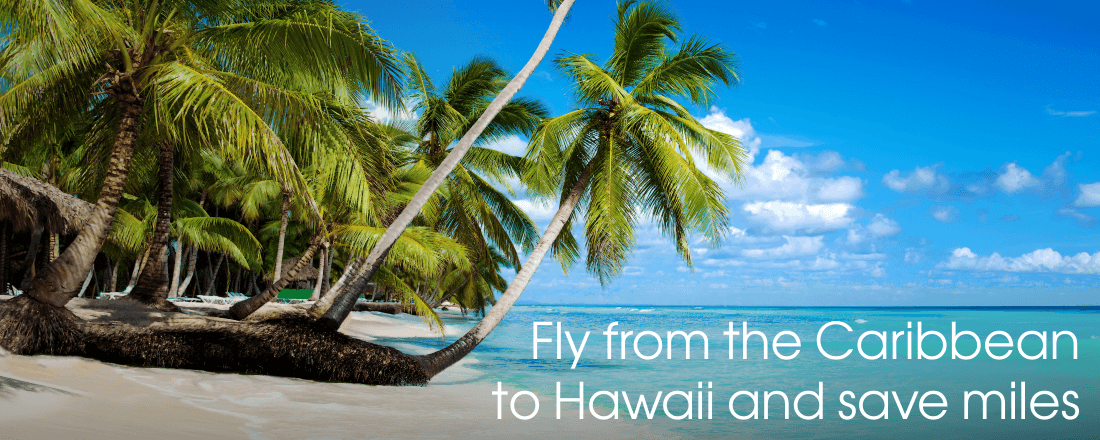 Fly From the Contiguous U.S. (or the Caribbean) to Hawaii