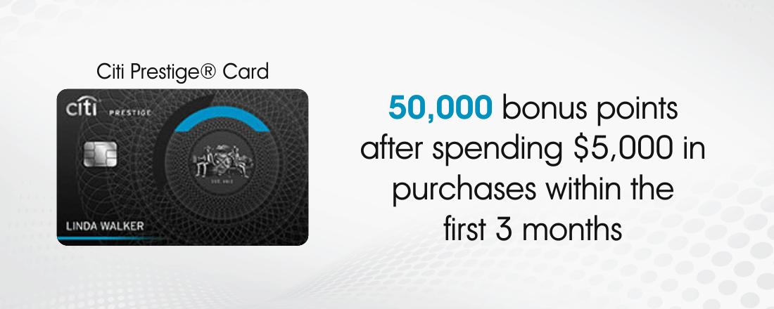 Earn 50,000 Citi ThankYou with the Citi Prestige® Card