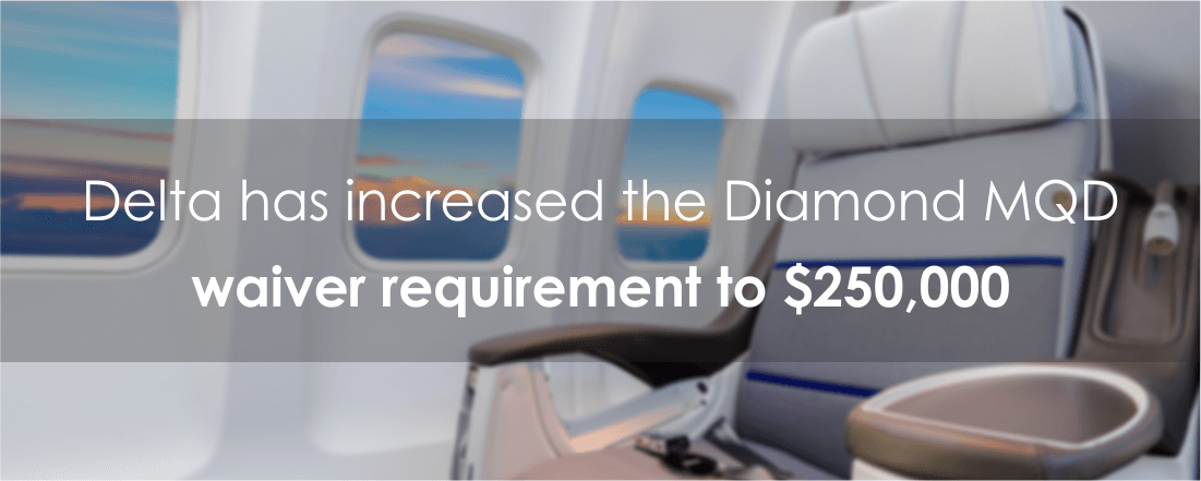 Delta has increased the Diamond MQD waiver requirement to $250,000