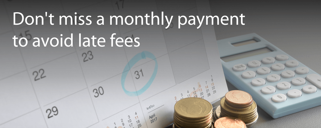 A Missed Payment Leads to Late Fees