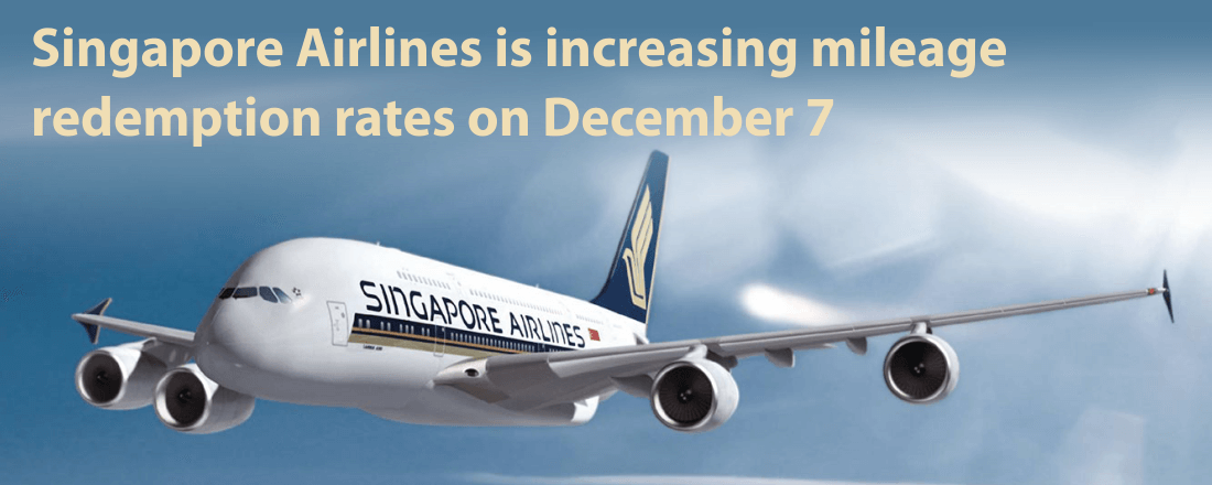 Singapore Airlines is increasing mileage redemption rates