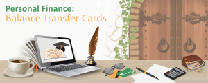 Here Is What You Need to Know About Balance Transfer Cards