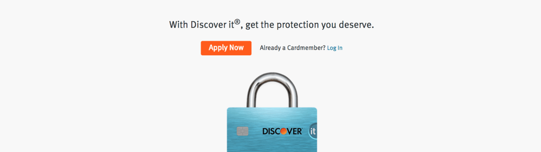 With Discover it, get the protection you deserve.