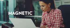 Magnetic: Attracting the Right Customers Through Effective Digital Advertising