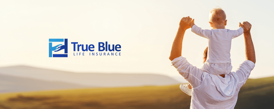 True Blue Life Insurance Finds the Right Policy for You
