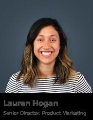 Lauren Hogan - Senior Director, Product Marketing