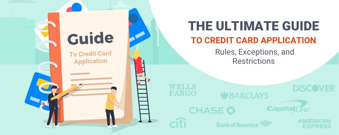 The Ultimate Guide To Credit Card Application Rules, Exceptions, and Restrictions