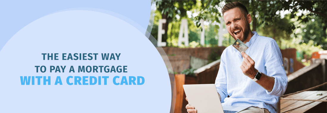 The Easiest Way to Pay a Mortgage With a Credit Card