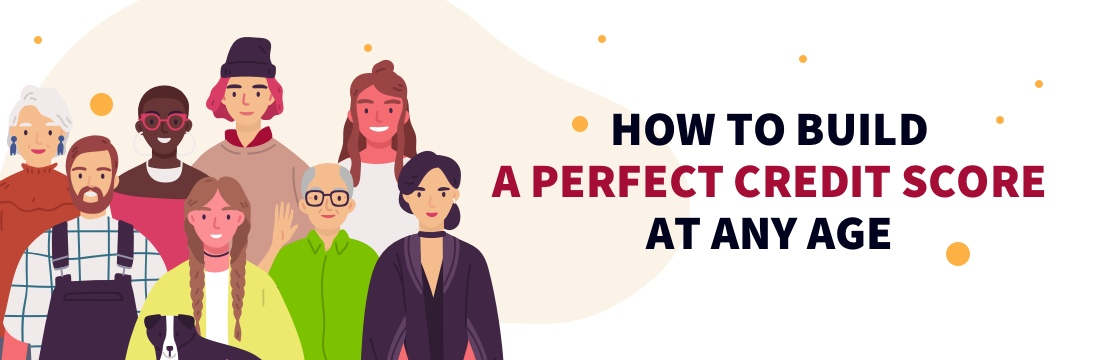 How To Build A Perfect Credit Score At Any Age