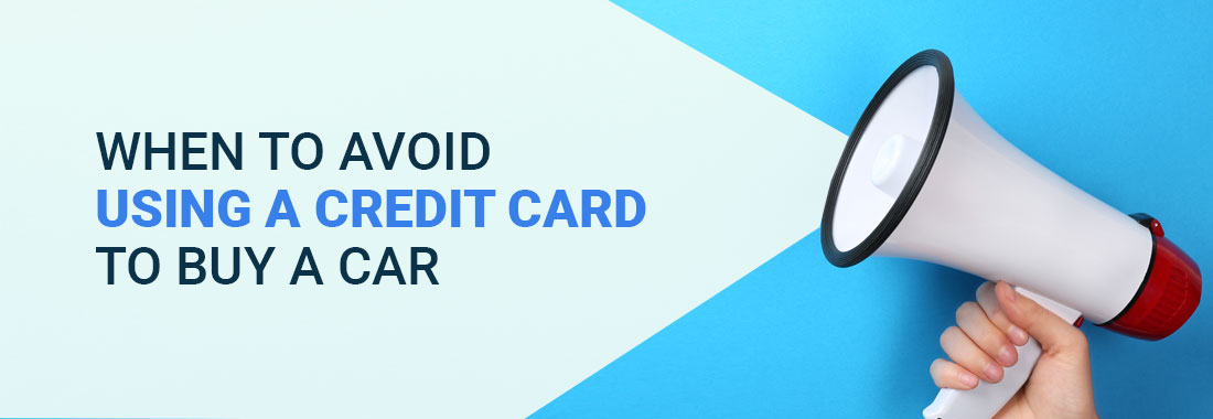When to Avoid Using a Credit Card to Buy a Car