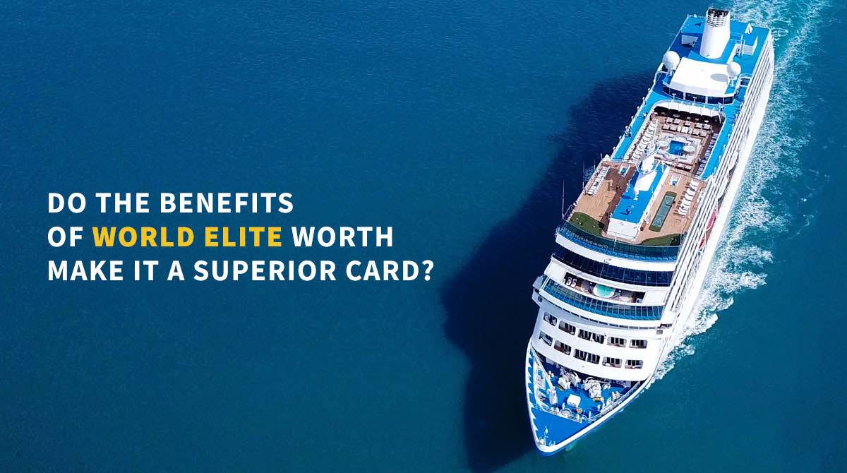 Do The Benefits Of World Elite Worth Make It A Superior Card?