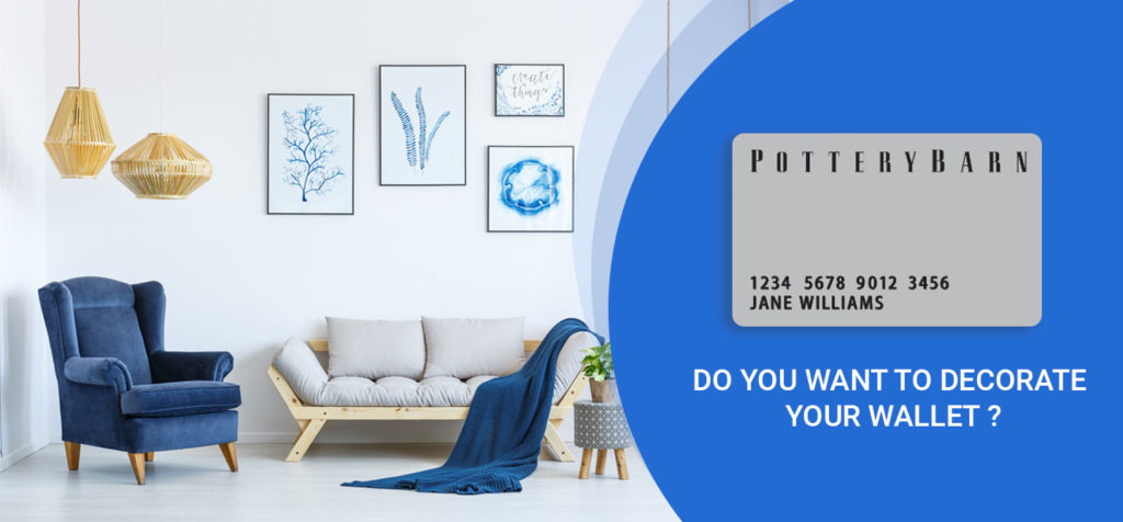 Pottery Barn Credit Card Why You Should Think Twice Before Apply
