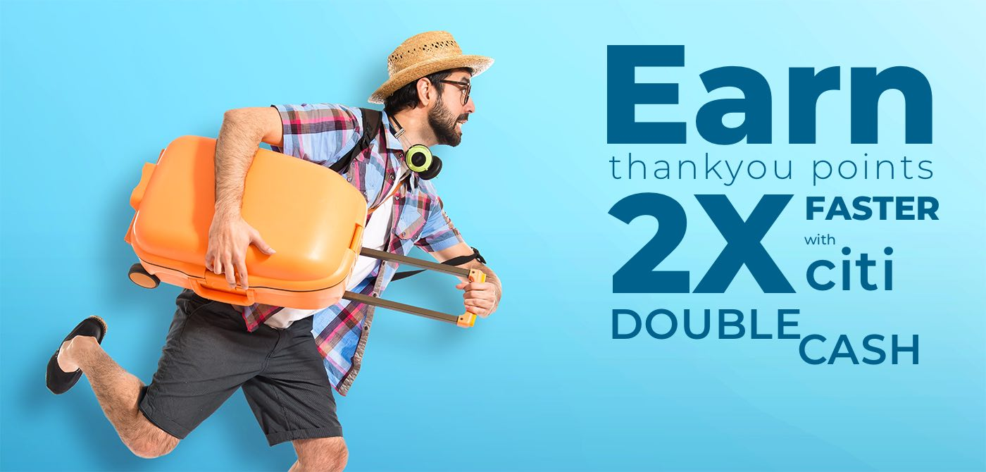 Shows a funny man with luggage with big letters: Earn Thank you points two times faster with citi double cash